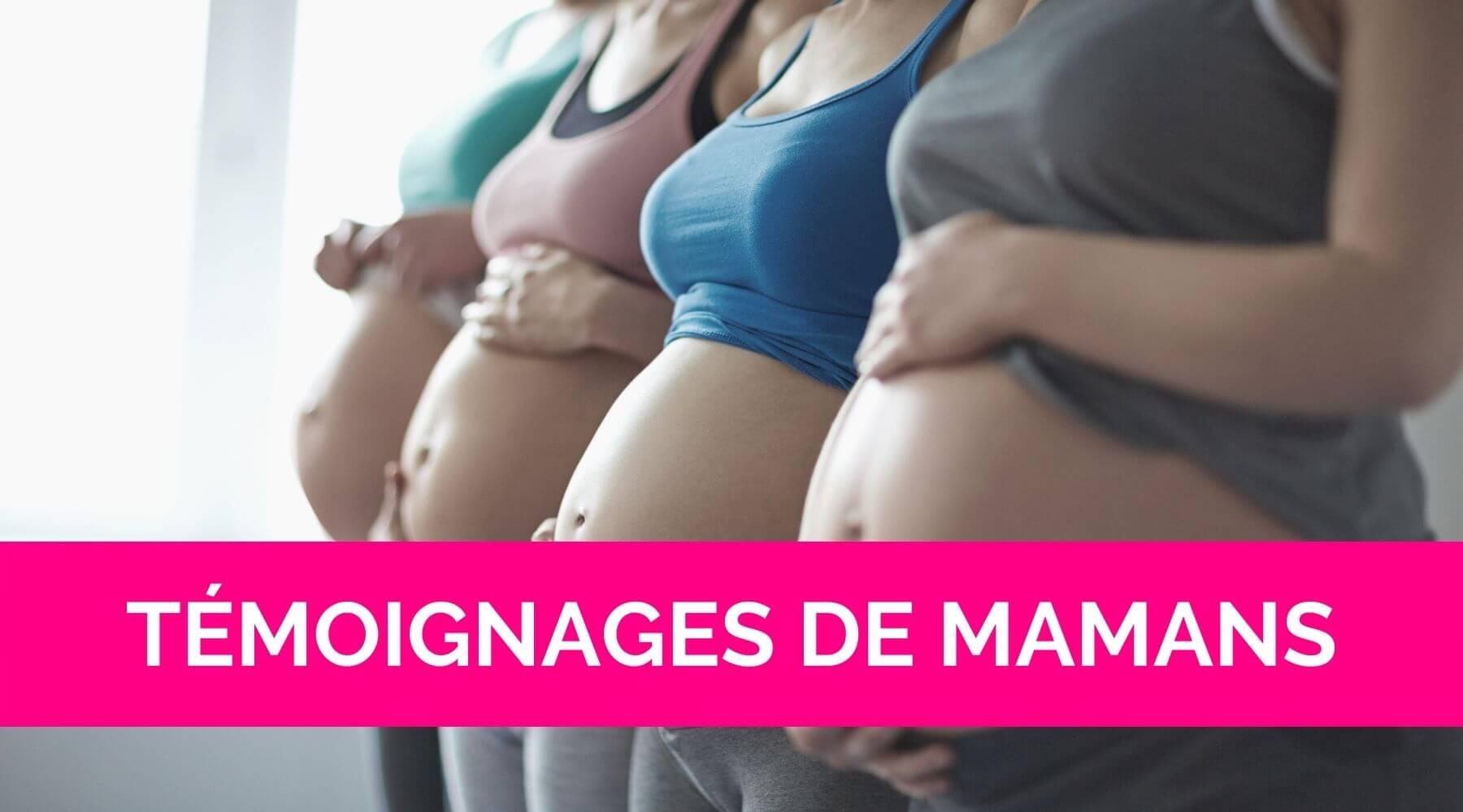 Témoignages de mamans