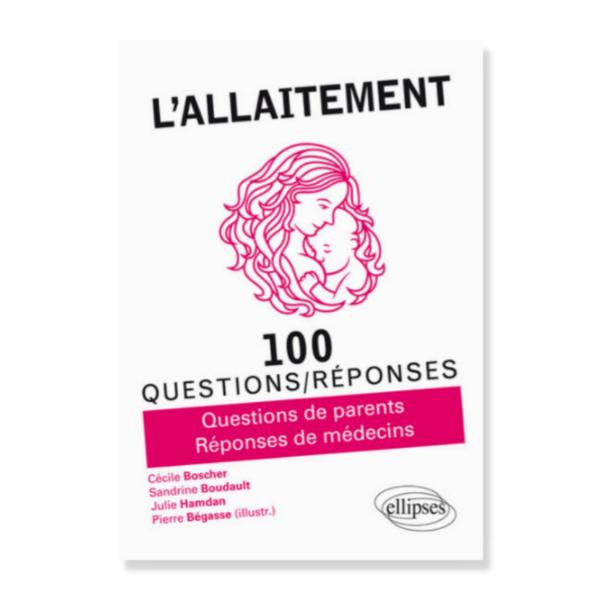 L'allaitement : 100 questions / réponses