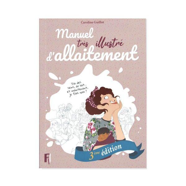 Manuel très illustré d'allaitement - C. Guillot